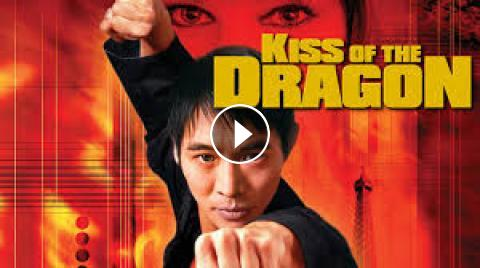 مشاهدة فيلم Kiss of the Dragon (2001) مترجم HD اون لاين